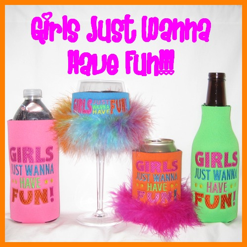 Ready to Ship GIRLS JUST WANNA HAVE FUN coolers